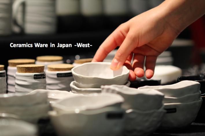 Ceramics ware in Japan -West Japan-